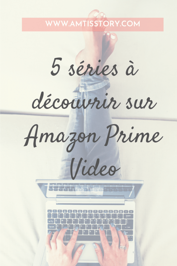 Sélection séries Amazon Prime
