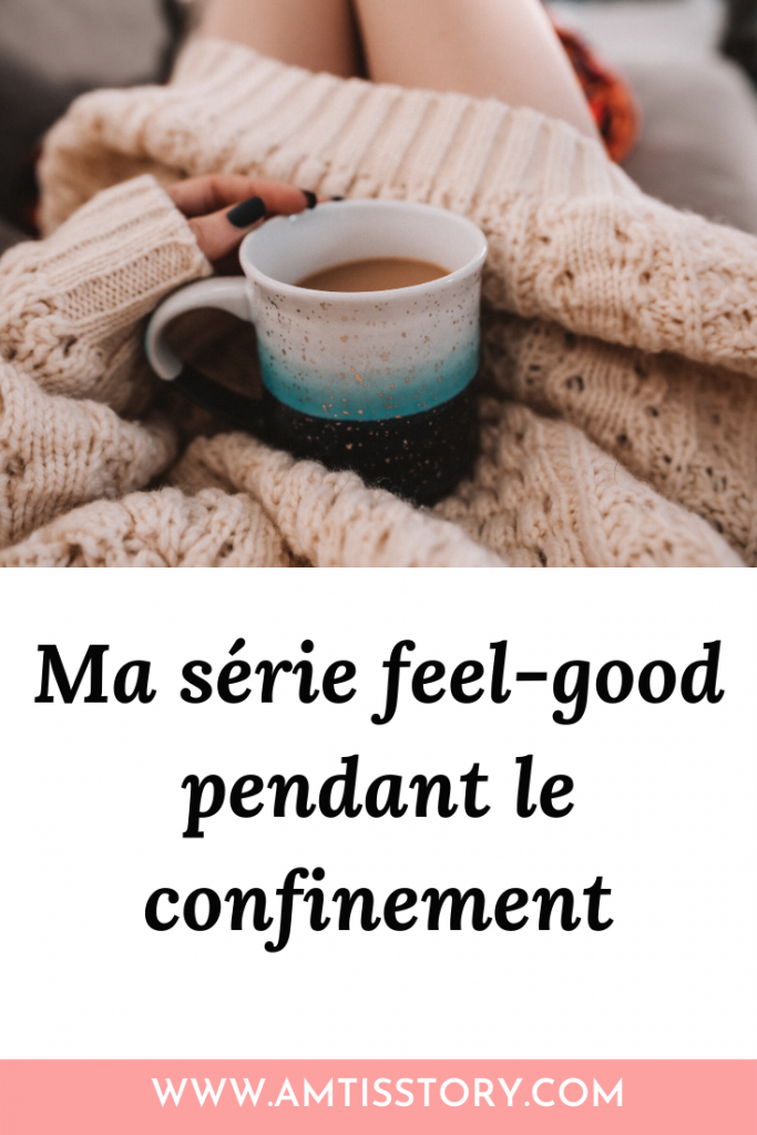confinement série feel good